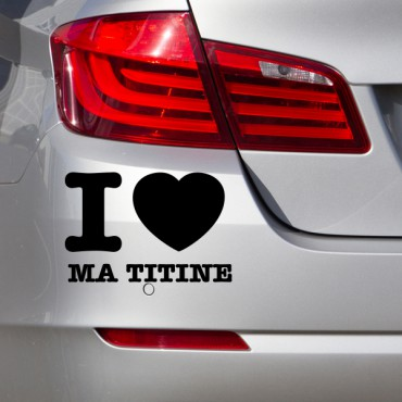 Sticker I love ma titine - stickers i love & stickers muraux - fanastick.com