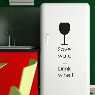 Sticker Save Water … Drink wine! - stickers frigo & stickers muraux - fanastick.com