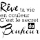 Sticker Rêve ta vie en couleur C'est le secret du Bonheur - stickers citations & stickers muraux - fanastick.com