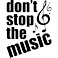 Sticker Don't stop the music - stickers citations & stickers muraux - fanastick.com