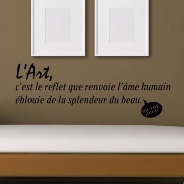 Sticker L'art, c'est le reflet - Victor Hugo - stickers citations & stickers muraux - fanastick.com
