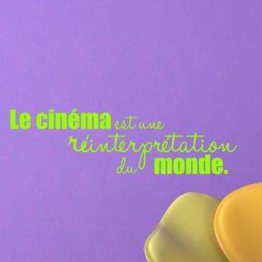 Sticker Le cinéma est une réinterpretation du monde - stickers citations & stickers muraux - fanastick.com