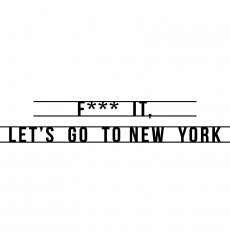 Sticker F*** it, Let's go to New York