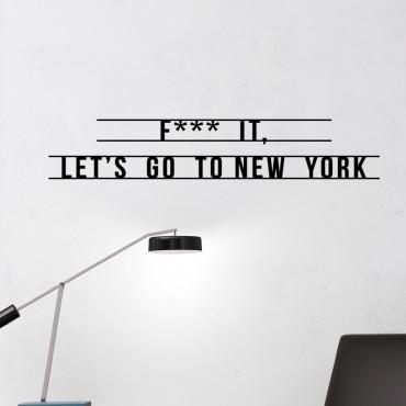 Sticker F*** it, Let's go to New York - stickers new york & stickers muraux - fanastick.com