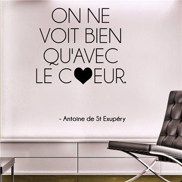 Sticker On ne voit bien qu'avec le COEUR... Antoine de St Exupéry - stickers citations & stickers muraux - fanastick.com