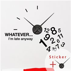 Sticker horloge WHATEVER… I'm late anyway