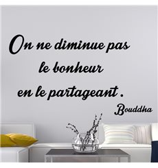 Sticker citation On ne diminue pas le bonheur - Bouddha