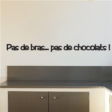 Sticker Pas de bras pas de chocolat - stickers citations & stickers muraux - fanastick.com