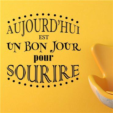 Sticker Aujourd'hui est un bon jour pour sourire - stickers citations & stickers muraux - fanastick.com