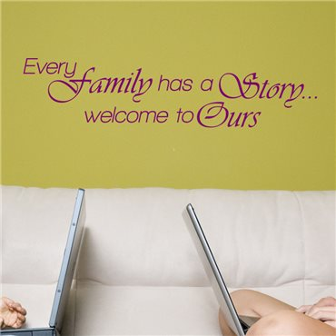 Sticker Every family has a story... welcome to ours - stickers citations & stickers muraux - fanastick.com