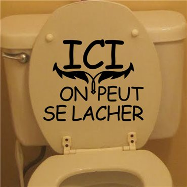Sticker Ici on peut se lacher - stickers abattants wc & stickers muraux - fanastick.com