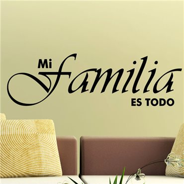 Sticker Citation Espagnol - Mi familia es todo - stickers citations & stickers muraux - fanastick.com