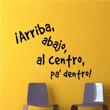 Sticker Arriba, abajo, al centro, pa' dentro! - stickers citations & stickers muraux - fanastick.com